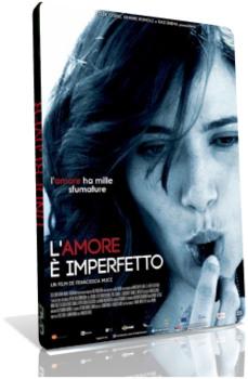 L'Amore è imperfetto  (2012) DVD9 COPIA 1:1 ITA