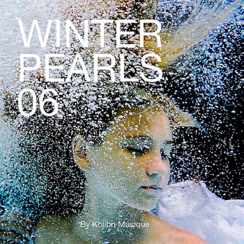VA - Winterpearls 06 Chillout For A Lovely Cold Breeze: Presented By Kolibri Musique 2018 (2018) .mp3 -320 Kbps