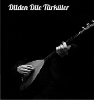 Çeşitli Sanatçılar - Dilden Dile Türküler (2019) Özel Albüm İndir