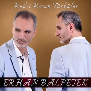 Erhan Balpetek - Ruh-i Revan Türküler (2019) Full Albüm İndir