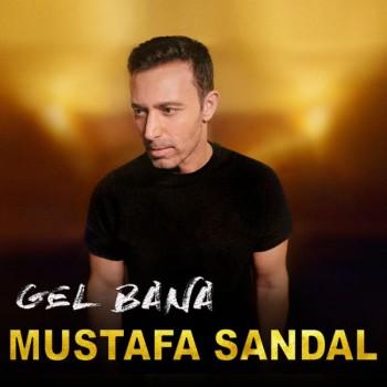 Mustafa Sandal - Gel Bana (2019) Single Albüm İndir