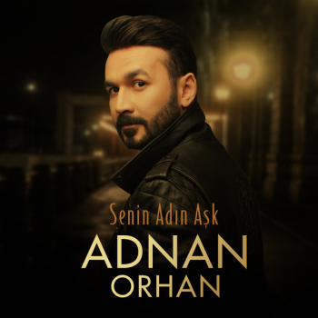 Adnan Orhan - Senin Adın Aşk (2019) (320 Kbps + Flac) Maxi Single Albüm İndir