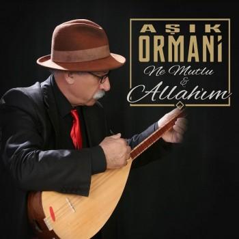 Aşık Ormani - Ne Mutlu / Allahım (2019) Full Albüm İndir