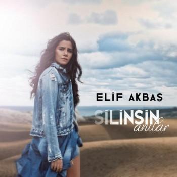 Elif Akbaş - Silinsin Anılar (2018) Single Albüm İndir