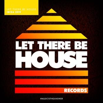 Let There Be House Ibiza (2019) Full Albüm İndir