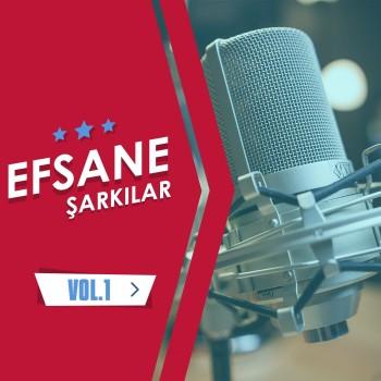 Çeşitli Sanatçılar - Efsane Şarkılar Vol. 1 (2018) Full Albüm İndir