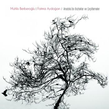 Çeşitli Sanatçılar - Anadolu'da Bozlaklar ve Çeşitlemeler (2018) Full Albüm İndir