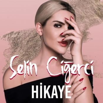 Selin Ciğerci - Hikaye (2019) Single Albüm İndir