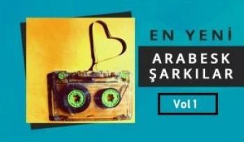 Çeşitli Sanatçılar - En Yeni Arabesk Şarkılar Vol 1 (2018) Özel Albüm İndir