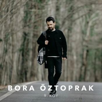 Bora Öztoprak - 9. Köy (2019) Single Albüm İndir