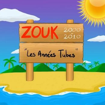 Zouk 2000-2010 (Les Annees Tubes) (2019) Full Albüm İndir