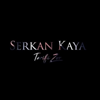 Serkan Kaya - Tarifi Zor (2019) Single Albüm İndir