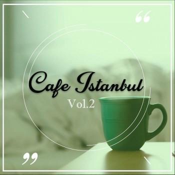 Çeşitli Sanatçılar - Cafe İstanbul, Vol. 2 (2018) Full Albüm İndir