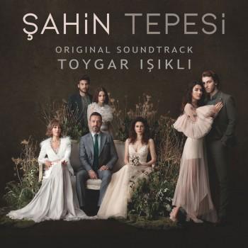 Toygar Işıklı - Şahin Tepesi (Original Soundtrack) (2019) Full Albüm İndir
