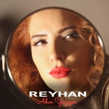 Reyhan - Adın Yazıyor (2019) Single Albüm İndir