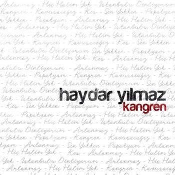 Haydar Yılmaz - Kangren (2019) Full Albüm İndir