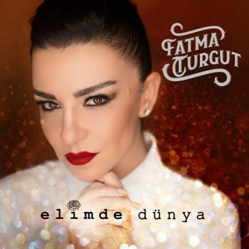 Fatma Turgut - Elimde Dünya (2019) (320 Kbps + Flac) Full Albüm İndir
