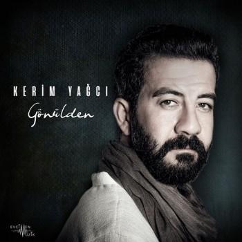 Kerim Yağcı - Gönülden (2018) Full Albüm İndir