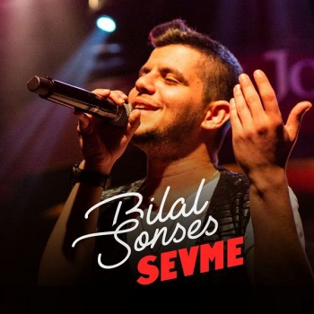 Bilal Sonses - Sevme (2019) Single Albüm İndir