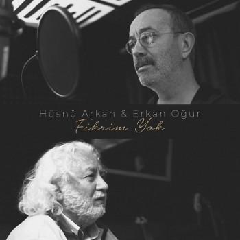 Hüsnü Arkan, Erkan Oğur - Fikrim Yok (2019) Single Albüm İndir