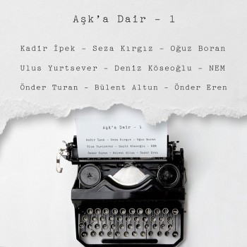 Çeşitli Sanatçılar - Aşk'a Dair, Vol. 1 (2019) Full Albüm İndir