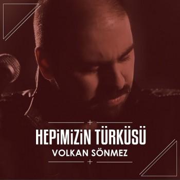 Volkan Sönmez - Hepimizin Türküsü (2018) Full Albüm İndir