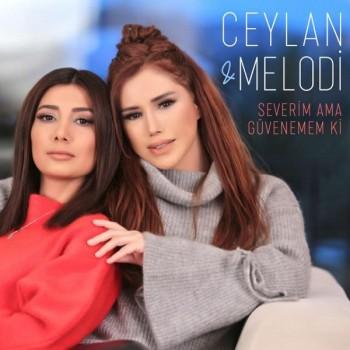 Ceylan, Melodi - Severim Ama Güvenemem ki (2019) Single Albüm İndir