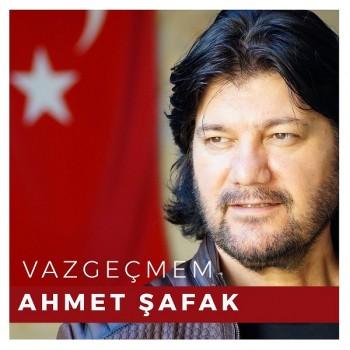 Ahmet Şafak - Vazgeçmem (2019) Full Albüm İndir