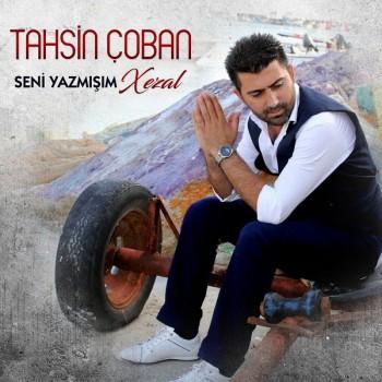 Tahsin Çoban - Seni Yazmışım / Xezal (2018) Full Albüm İndir