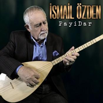 İsmail Özden - Payidar (2019) Full Albüm İndir