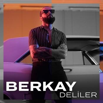 Berkay - Deliler (2019) Single Albüm İndir