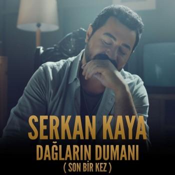 Serkan Kaya - Dağların Dumanı (Son Birkez) (2019) Orjinal Maxi Single Albüm İndir