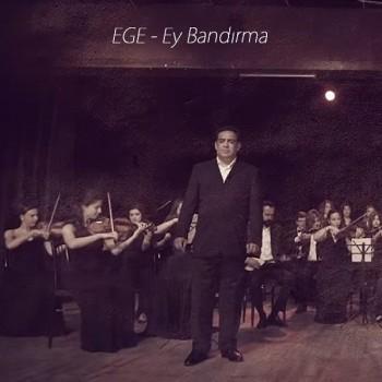 Ege - Ey Bandırma (2019) Single Albüm İndir