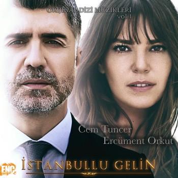 Çeşitli Sanatçılar - İstanbullu Gelin (Orijinal Dizi Müzikleri), Vol. 1 (2018) Full Albüm İndir