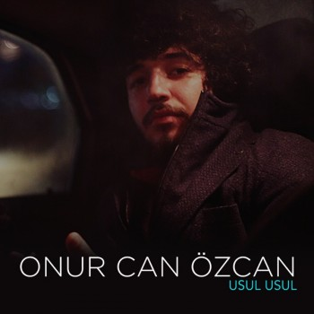 Onur Can Özcan - Usul Usul (2019) Single Albüm İndir