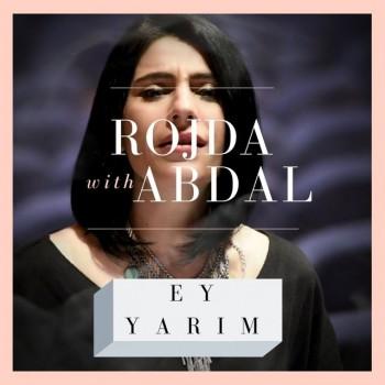 Rojda feat. Abdal - Ey Yarim (2019) (320 Kbps + Flac) Single Albüm İndir