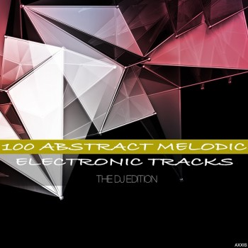 VA - 100 Abstract Melodic Electronic Tracks the DJ Edition (2018) .mp3 -320 Kbps
