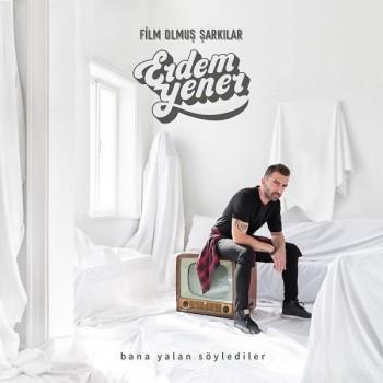Erdem Yener - Bana Yalan Söylediler (2019) Single Albüm İndir