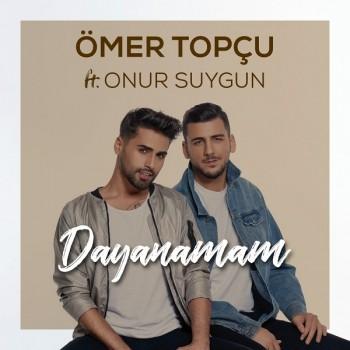 Ömer Topçu ft. Onur Saygın - Dayanamam (2018) Single Albüm İndir