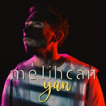 Melihcan - Yan (2019) Single Albüm İndir