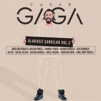 Yaşar Gaga - Alakasız Şarkılar, Vol. 2 (2019) Full Albüm İndir