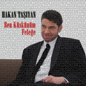 Hakan Taşıyan - Ben Küskünüm Feleğe (2019) Maxi Single Albüm İndir