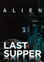 异形:契约-番外:最后的晚餐 Alien: Covenant - Prologue: Last Supper