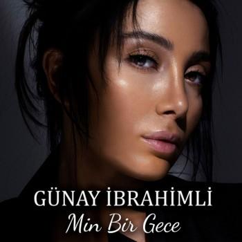 Günay İbrahimli - Min Bir Gece (2019) Single Albüm İndir