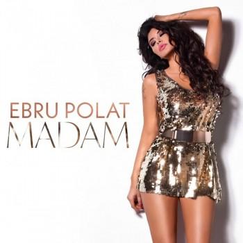 Ebru Polat - Madam (2019) Single Albüm İndir