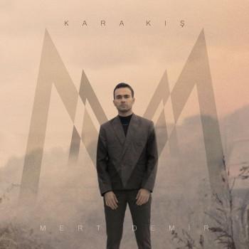 Mert Demir - Karakış (2019) Single Albüm İndir