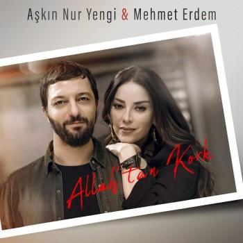 Aşkın Nur Yengi, Mehmet Erdem - Allah'tan Kork (2019) Single Albüm İndir