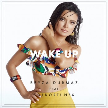 Beyza Durmaz feat. Toldortunes - Wake Up (2019) Single Albüm İndir