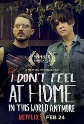 无处为家 I Don't Feel at Home in This World Anymore