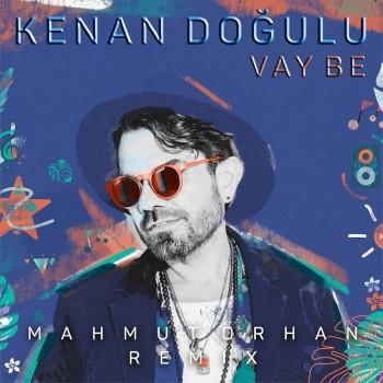 Kenan Doğulu - Vay Be Remix (2019) Single Albüm İndir